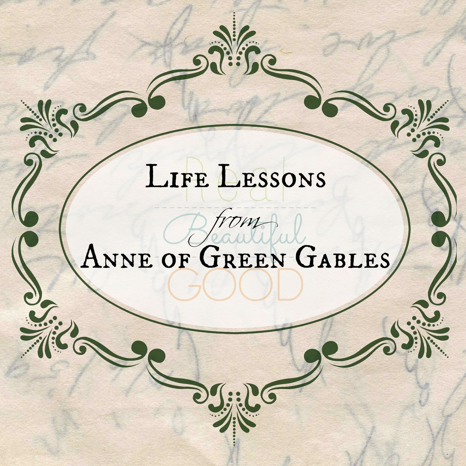 Realbeautifulgood 7 Life Lessons From Anne Of Green Gables