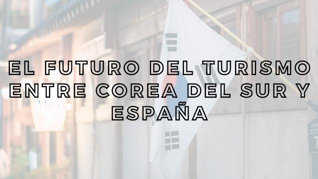 El futuro del turismo entre Corea del Sur y España
