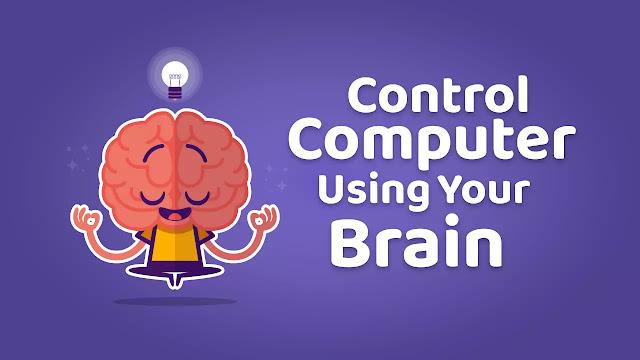अपने Brain से Control करें Computer और Other Device - Future Technology
