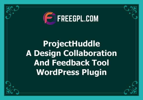 ProjectHuddle - A Design Collaboration and Feedback Tool Nulled Download Free
