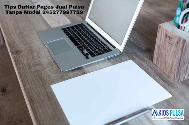 Tips Daftar Pages Jual Pulsa Tanpa Modal 245277987729