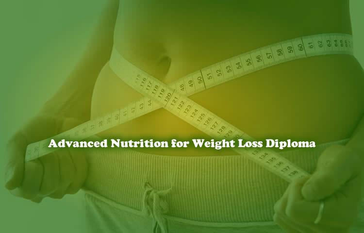 Advanced Nutrition for Weight Loss Diploma Course Discount