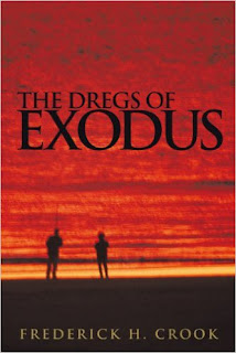 https://www.amazon.com/Dregs-Exodus-Frederick-H-Crook-ebook/dp/B004IZLI6I?ie=UTF8&qid=1463168858&ref_=la_B00P83FW02_1_3&s=books&sr=1-3