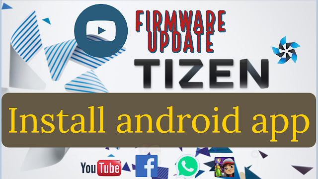 Tizen all android TPK app download - Techknowledge me