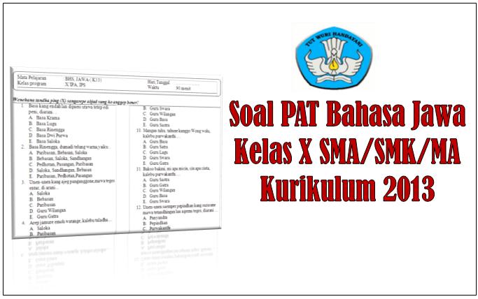 Soal PAT Bahasa Jawa Kelas X SMA/MA/SMK Kurikulum 2013 ...