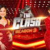 Begins Today! The Clash Season 3 is bigger, fiercer, and surprising at every turn