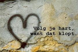 Volg je hart, want dat klopt