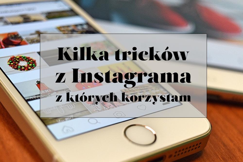 10 tricków z Instagrama (i Instastories), z których korzystam
