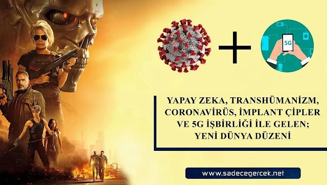 Yapay zeka, Transhümanizm, Coronavirüs, İmplant çipler ve 5G işbirliği ile gelen; Yeni Dünya Düzeni