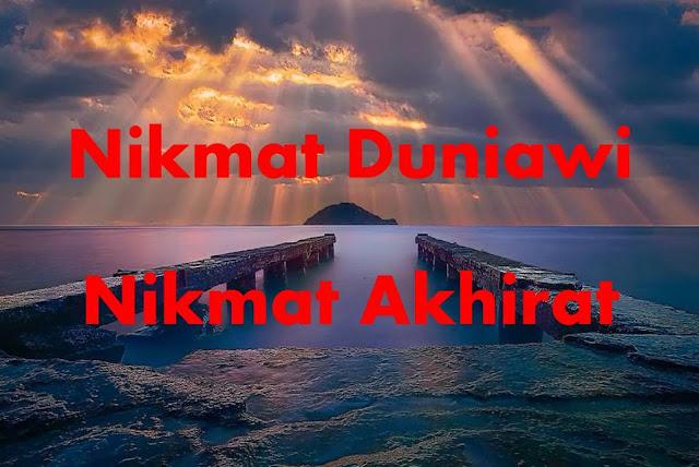 Nikmat Dunia dan Nikmat Akhirat Menjelang Syawal