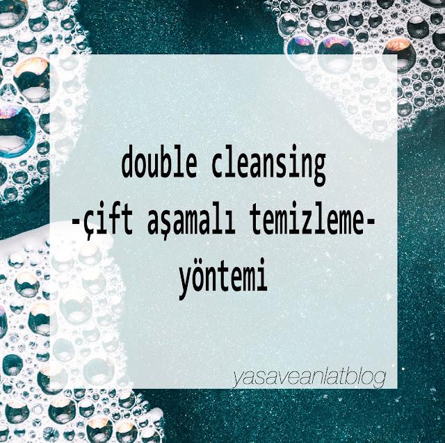 double cleansing, çift aşamalı temizlik