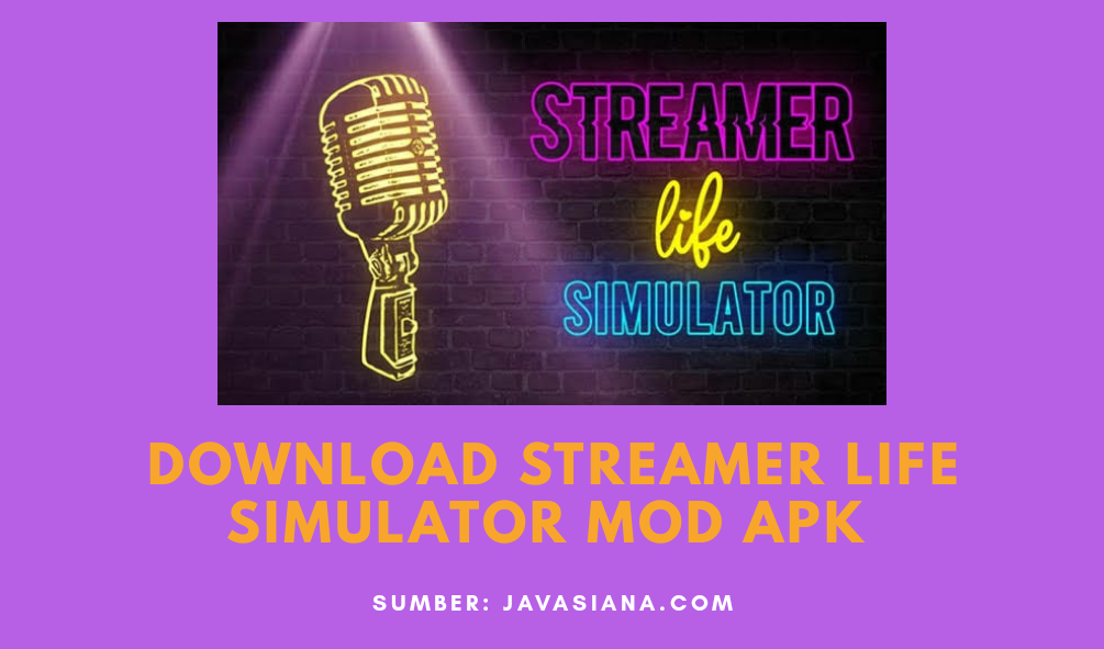 Streamer Life Simulator Mod Apk Unlimited Money Terbaru