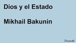 Dios y el EstadoMikhail Bakunin