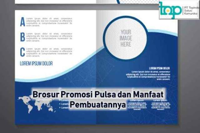 Brosur Promosi Pulsa dan Manfaat Pembuatannya
