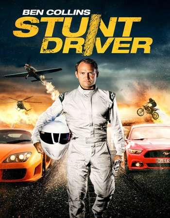 Poster Of Ben Collins Stunt Driver 2015 Hindi Dual Audio 300MB BRRip 720p ESubs HEVC Free Download Watch Online downloadhub.in