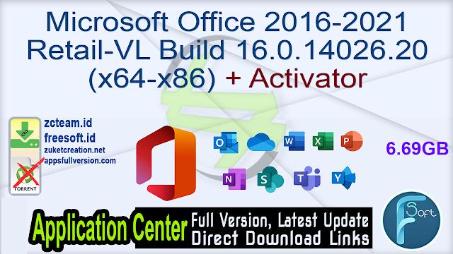 Microsoft Office 2016-2021 Retail-VL Build 16.0.14026.20246(x64-x86) + Activator_ ZcTeam.id