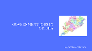 Govt Jobs in Odisha(OR)- Rojgar Samachar
