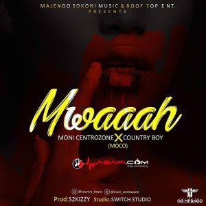 Moni Centrozone Ft Country Boy – Mwaaah