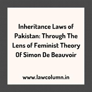 Inheritance Laws of Pakistan: Through The Lens of Feminist Theory Of Simon De Beauvoir