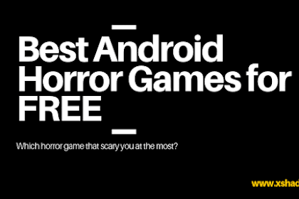 Best Android Horror Games for FREE