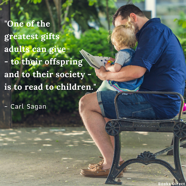 """One of the greatest gifts adults can give - to their offspring and to their society - is to read to children.""  ~ Carl Sagan"