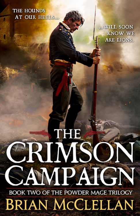 Cover Revealed - The Crimson Campaign by Brian McClellan - March 8, 2013