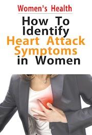 Women's Health: How To Identify Heart Attack Symptoms in Women