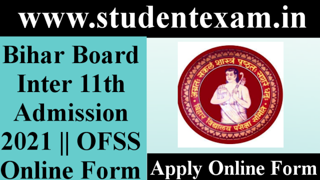 Bihar Board Inter (Class 11th) Admission 2021 Online Form    Online Facilitation System for Students (OFSS)