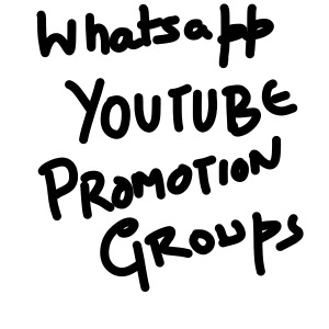 Whatsapp groups for YouTube promotion