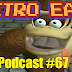 Retro East Podcast #67
