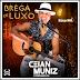 Ceian Muniz - Brega de Luxo