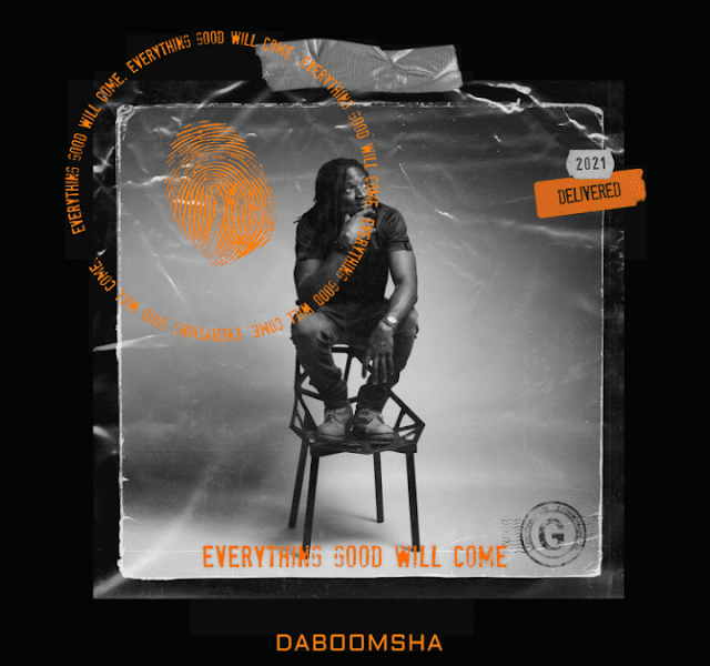 EP: DaBoomsha – Everything Good Will Come