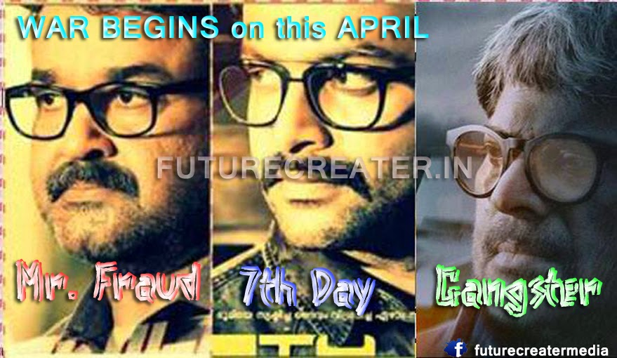 Super Star Mohanlal , Mega Star Mammootty and Young Super Star Prithviraj now in face-to-face action on april and may summer season. Mammootty's Gangster is to be decided to release on April. Prithviraj's 7th Day is to be decided to release on April. And Mohanlal's Mr.Fraud on May.