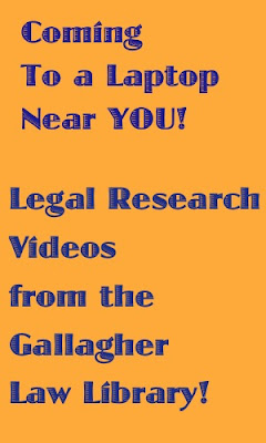 Gold banner with purple letters: Coming to a Laptop Near You! Legal Research Videos from the Gallagher Law Library!