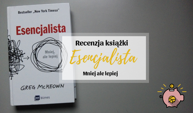 książka Esencjalista mniej ale lepiej
