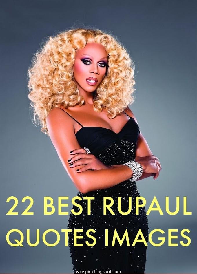 22 Best Rupaul Quotes Images