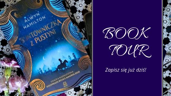 """Book Tour- """"Buntowniczka z Pustyni"""""""