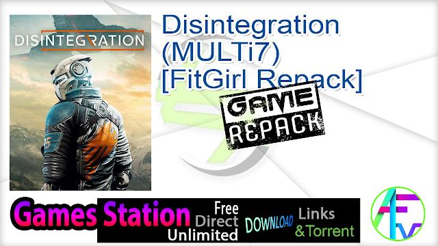 Disintegration (MULTi7) [FitGirl Repack]