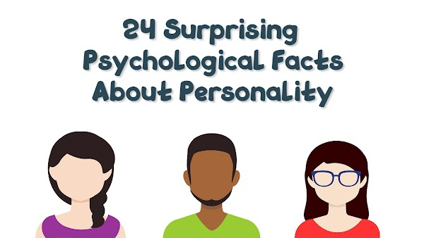 24 Surprising Psychological Facts About Personality