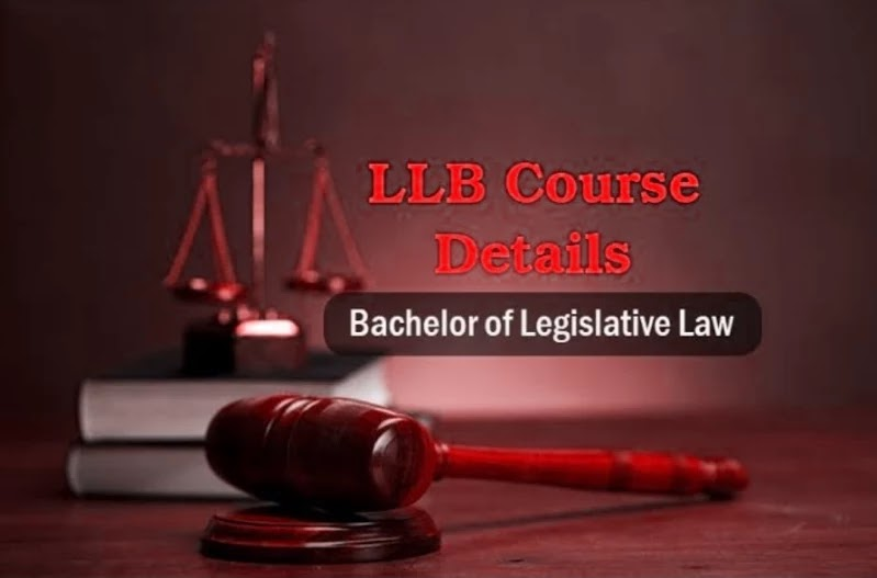 LLB (Bachelor of Legislative Law) Courses, Admissions, Eligibility, Syllabus, CareerWhat is LLB?