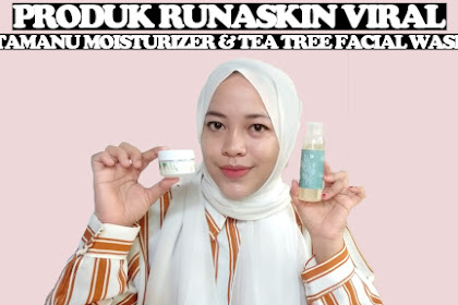 Revew iRunaskin Tea Tree Face Wash & Tamanu Moisturizer