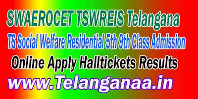 SWAEROCET TSWREIS Telangana TS Social Welfare Residential 5th 9th Class Admission Test Online Apply Halltickets Results Download