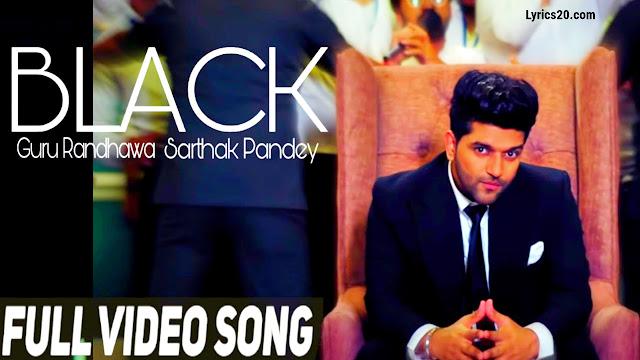Black Song Lyrics - Guru Randhawa New Song