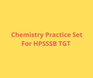 Chemistry Practice Set For HPSSSB TGT PDF