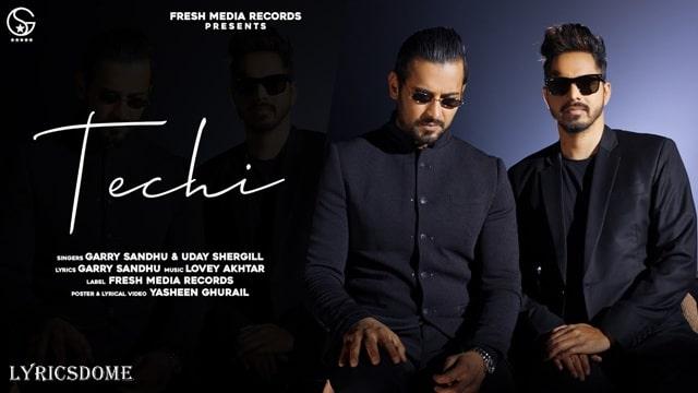 Techi Lyrics - Garry Sandhu & Uday Shergill