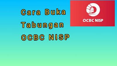 Cara Buka Rekening OCBC NISP Syarat Dan Jenis -Jenis Tabungan OCBC NISP