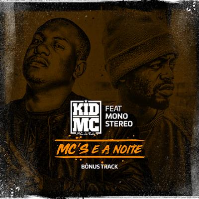 Kid MC feat. Mono Stereo - Mcs e a Noite (Rap) [Download] baixar nova musica descarregar agora 2019