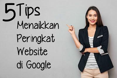 5 Tips Menaikkan Peringkat Website Di Google