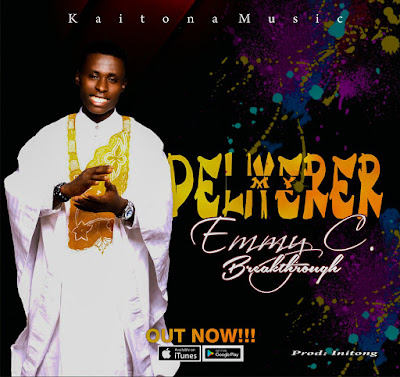 My Deliverer by Emmy .C. Breakthrough Mp3