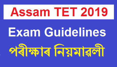 Assam TET 2019 (LP & UP): Guidelines To Candidates and Exam Details
